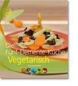 5 Elemente Küche - vegetarisch